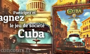 Concours le jeu Cuba