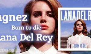 Gagner le CD de Lana Del Rey – Born to die