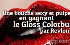 Concours : Gloss Colorburst de Revlon