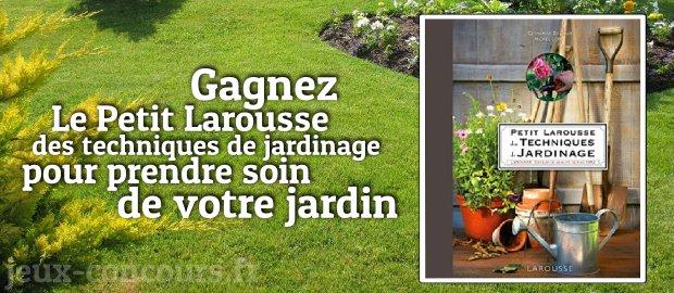 Le petit larousse des techniques de jardinage jeux concours for Les techniques de jardinage