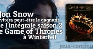 Winter is coming ! Gagnez l'intégrale saison 2 de Game of Thrones