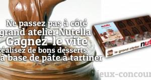 Le Grand Atelier du Nutella : Je veux le gagner !