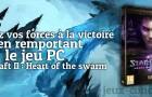 Tentez votre chance pour gagner Starcraft II : Heart of the Swarm