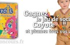 Coyote, le concours pour plumer ses amis
