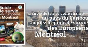 Remportez le Guide de survie des Européens à Montréal