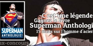 Concours : Superman Anthologie par DC Anthologies