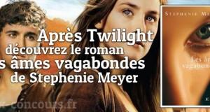 Concours : Les âmes vagabondes de Stephenie Meyer