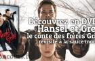 Concours : Hansel et Gretel en DVD