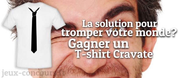 Gagnez un T-Shirt Cravate