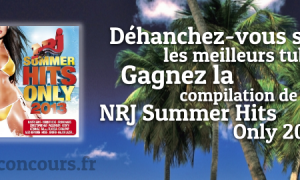 Concours : La Compilation Nrj Summer Hits Only 2013