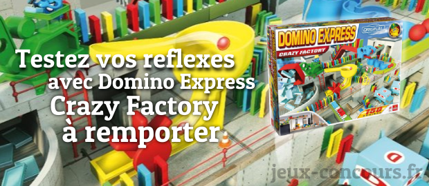 Domino Express Crazy Factory à Gagner