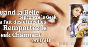 Gagnez le Geek Charmant en DVD