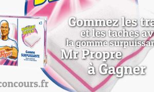 Remportez la Gomme surpuissante Mr Propre